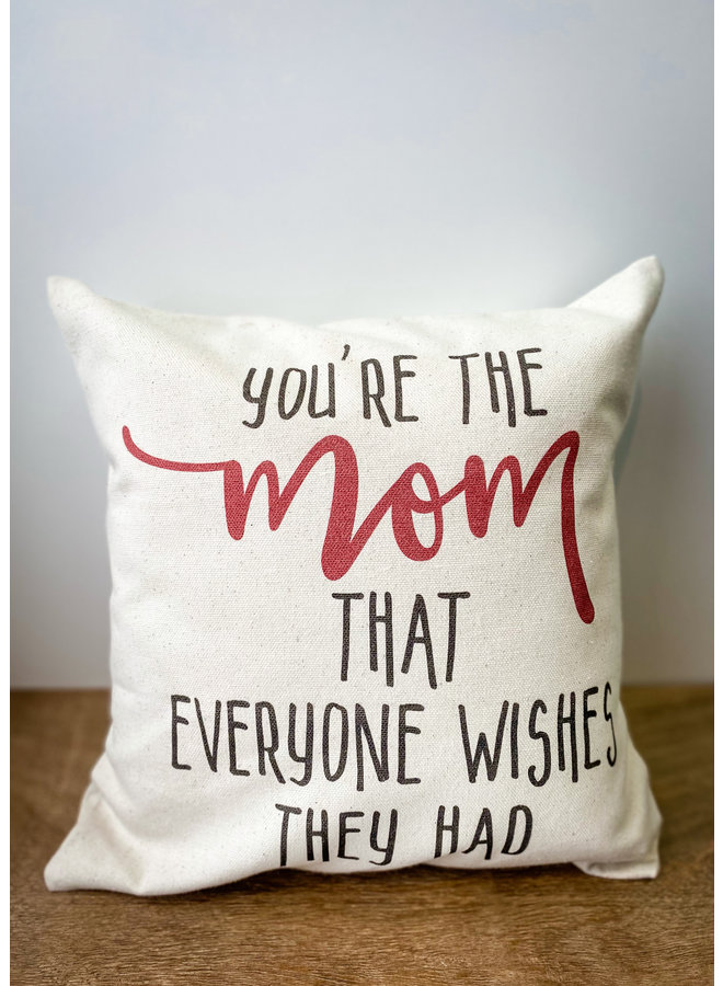 Pillow 12x12 You're The Mom