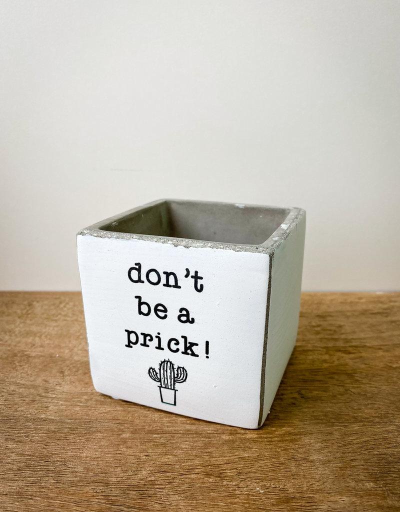 3x3 Planter - Don't Be A Prick