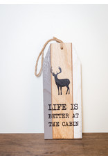 Life is Better at the Cabin Sign