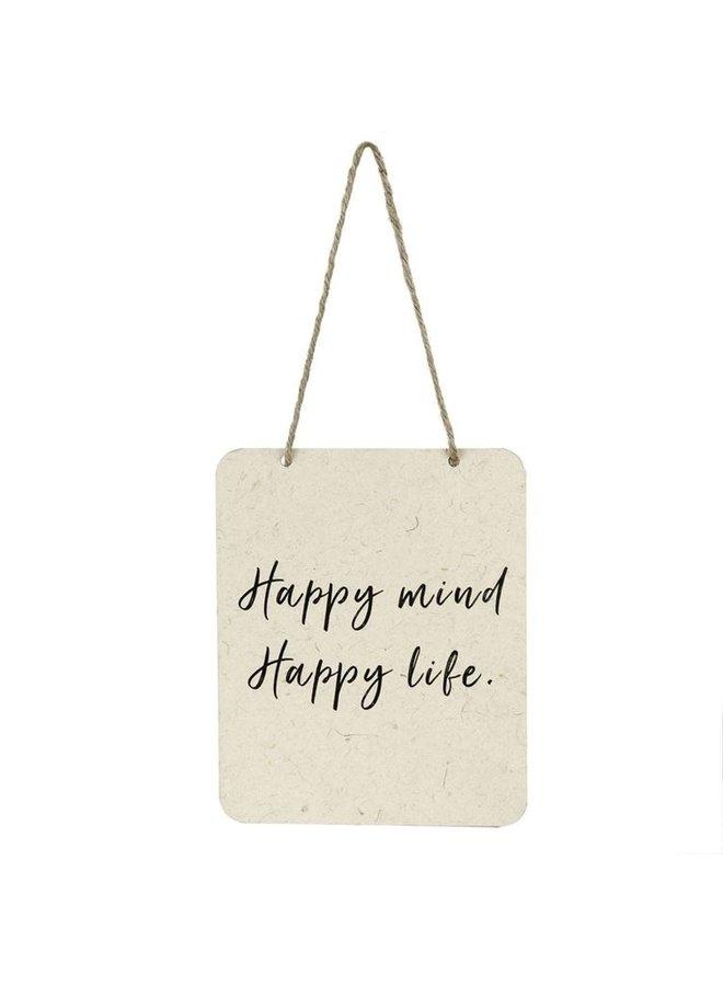 Happy Mind Happy Life Sign