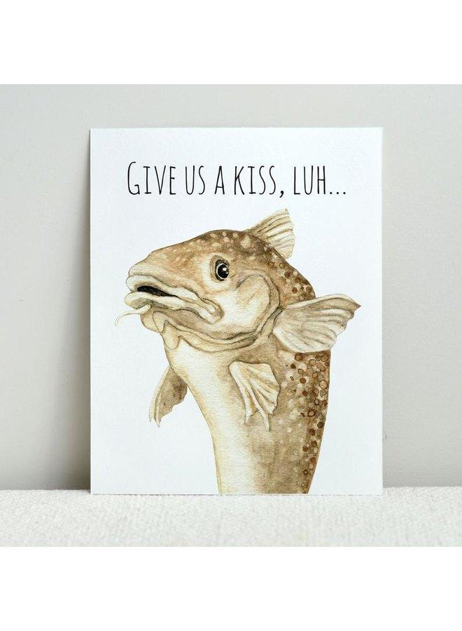 Kiss The Cod Print