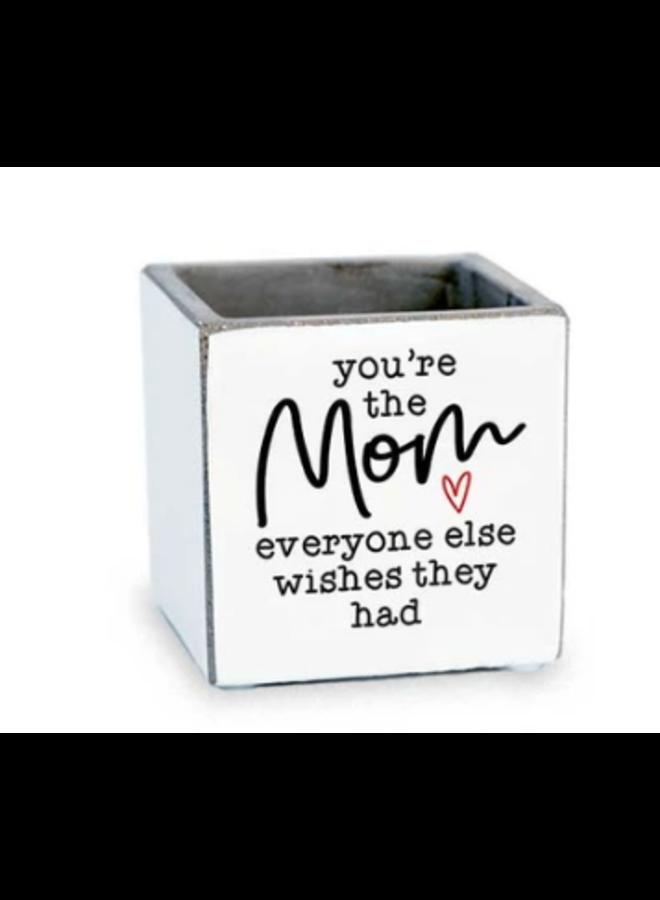 3x3 Planter - You're the Mom
