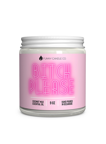 B*tch Please Candle 9oz