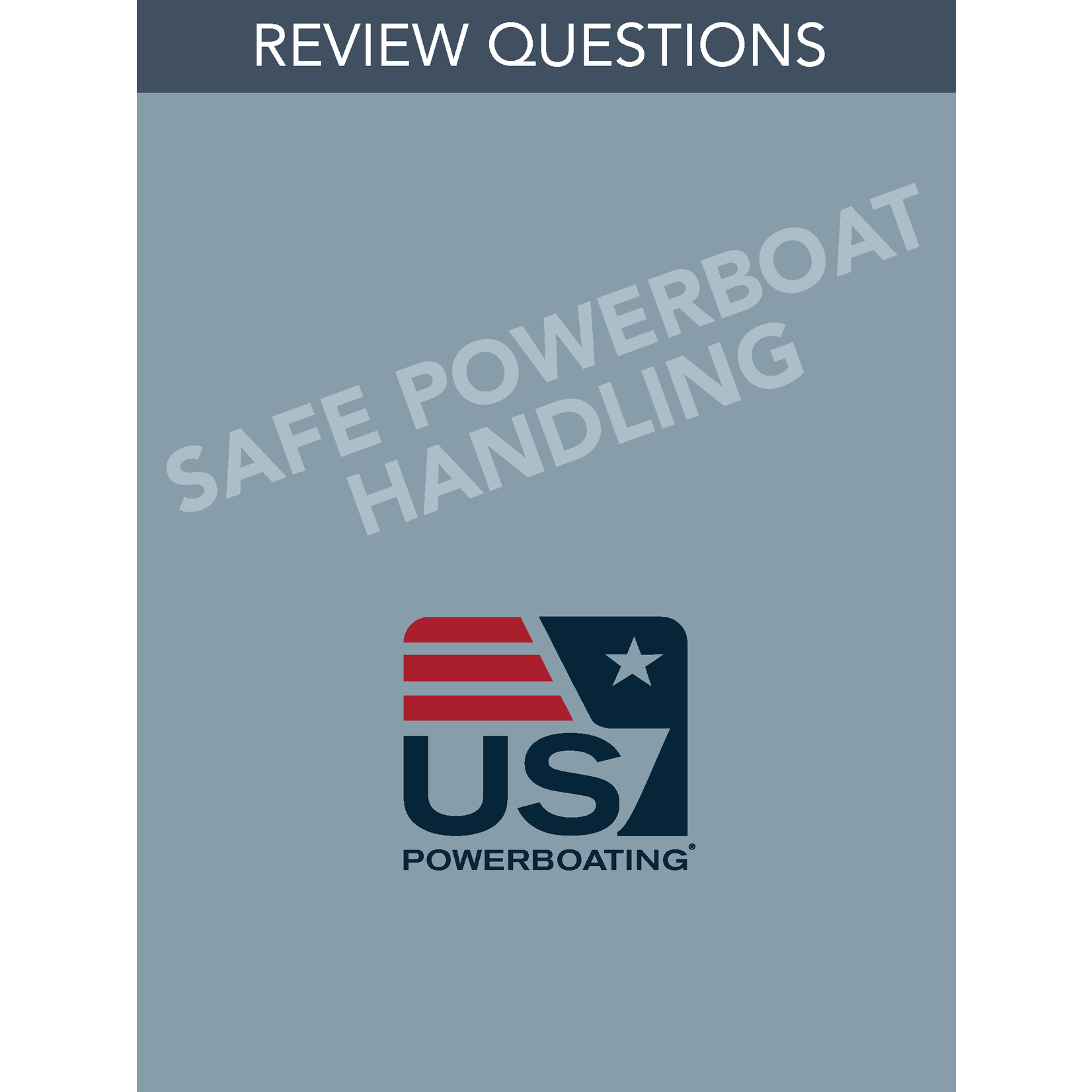 TEXT Safe Powerboating Handling Review Questions