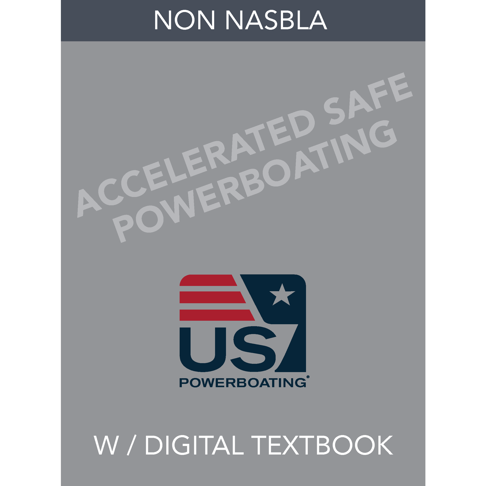 Non NASBLA Accelerated- Safe Powerboat Handling With Digital Textbook