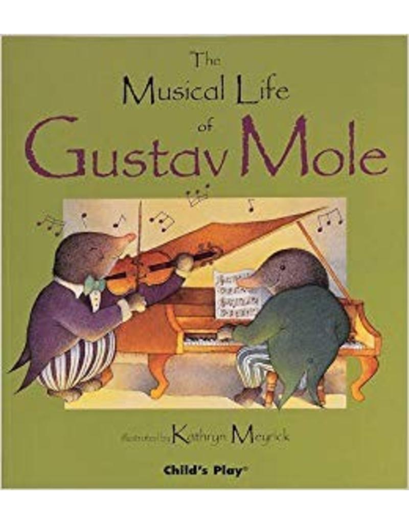 Child's Play The Musical Life of Gustav Mole