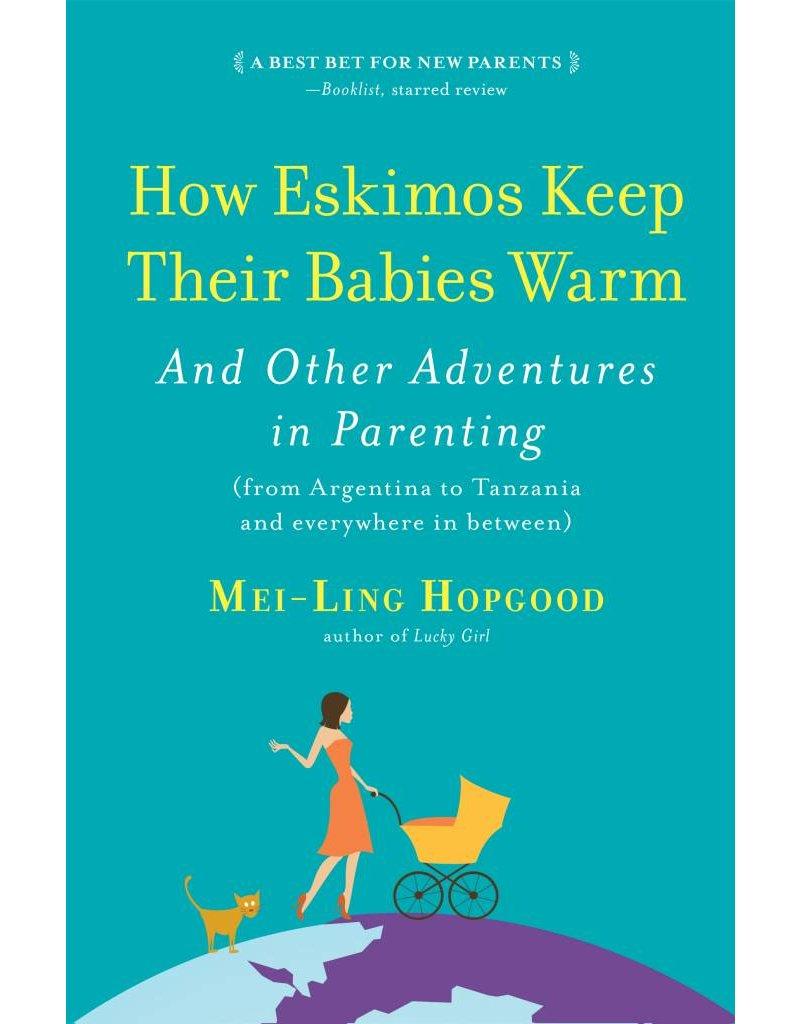 Algonquin Books WPC How Eskimos Keep Their Babies Warm