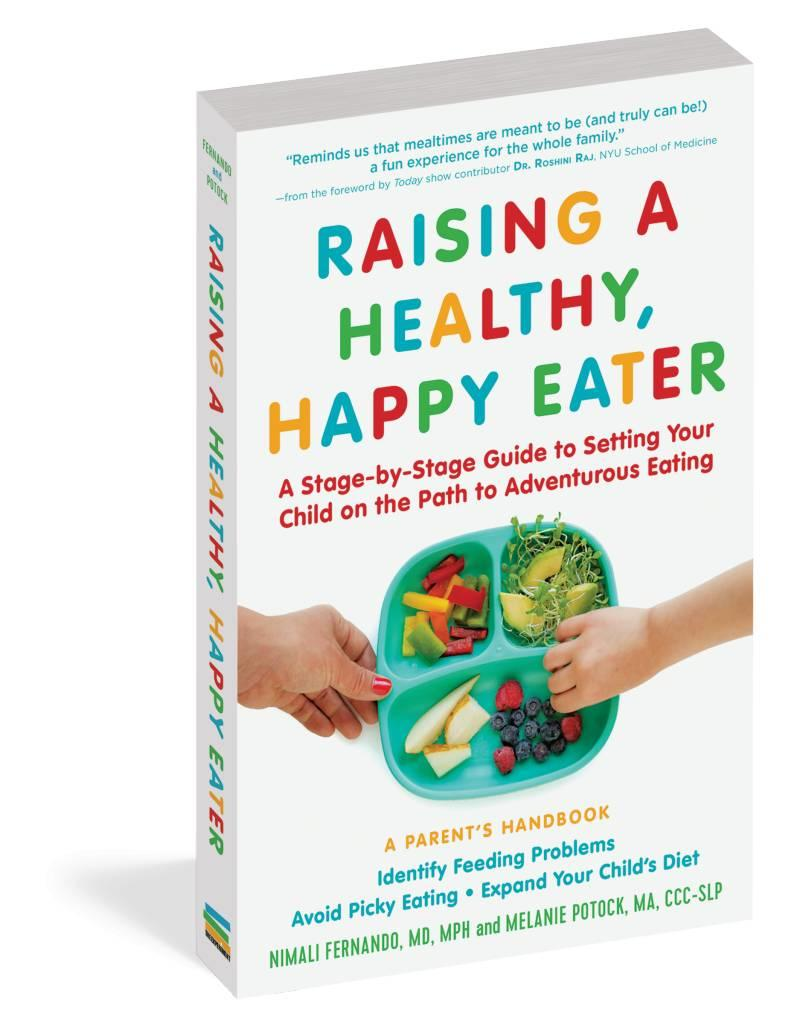 Workman Publishing Group WPC Raising Happy Healthy Eaters