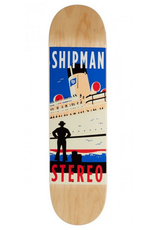 STEREO STEREO 8.25 SHIPMAN TRAVEL DECK