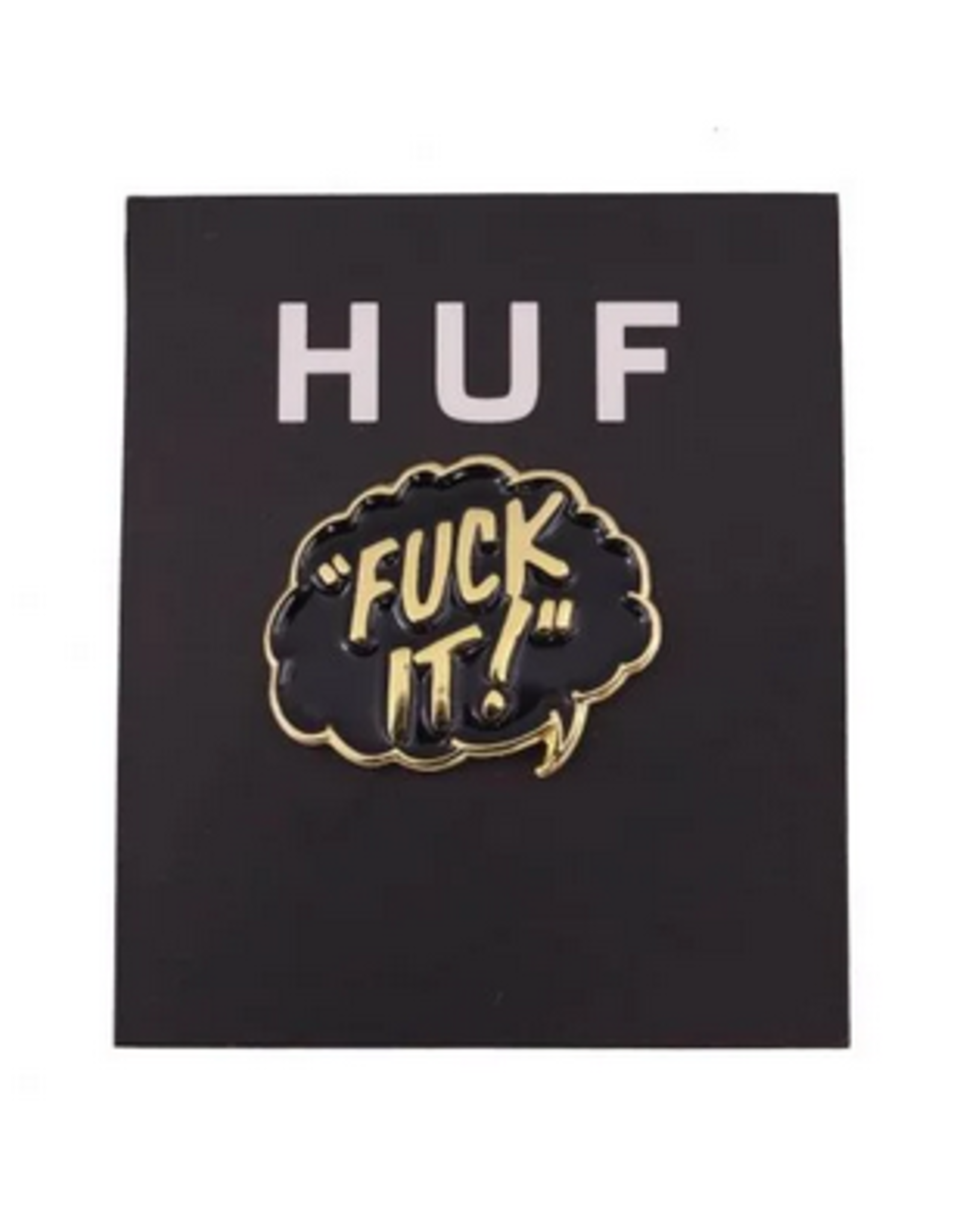 HUF HUF FUCK IT LABEL PIN