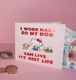 NELSON LINE I WORK HARD FOR MY DOG CARD