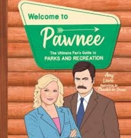 PENGUIN RANDOM HOUSE WELCOME TO PAWNEE - ULTIMATE FANS GUIDE