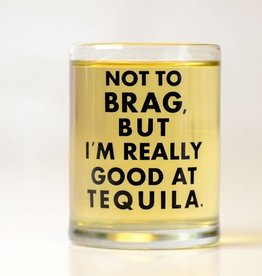 MERIWETHER MERIWETHER GOOD AT TEQUILA SHOTGLASS