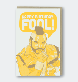 PIKE STREET PRESS MR T I PITTY THE FOOL BIRTHDAY CARD