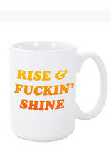 HEADLINES HEADLINE RISE AND FUCKIN' SHINE MUG