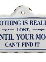 CREATIVE COOP CREATIVE COOP NOTHINGS LOST MOM SIGN