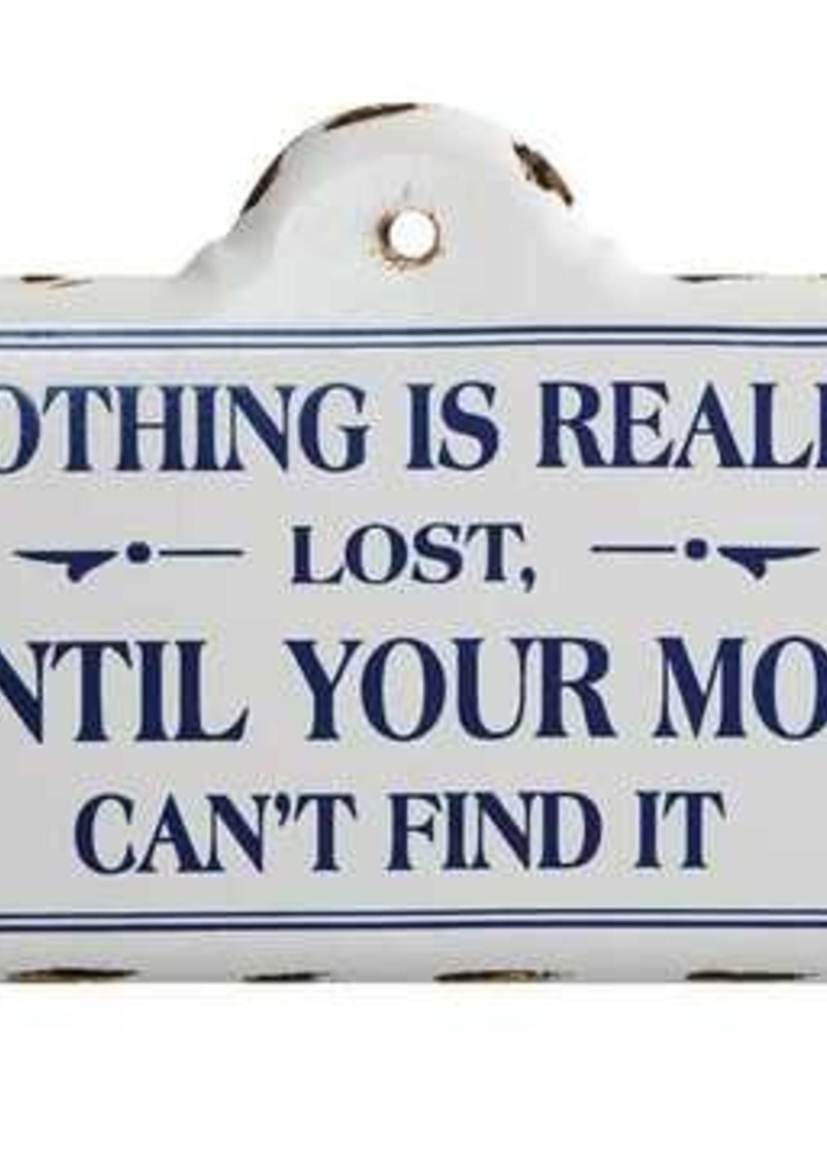 CREATIVE COOP CREATIVE COOP NOTHINGS LOST MOM SIGN
