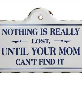 CREATIVE COOP NOTHINGS LOST MOM SIGN