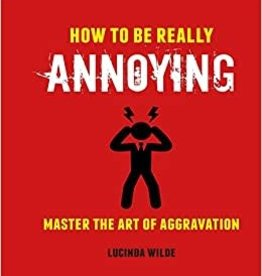 SIMON AND SCHUSTER HOW TO BE REALLY ANNOYING BOOK