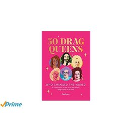 HACHETTE 50 DRAG QUEENS WHO CHANGED THE WORLD
