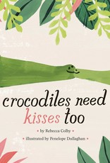PENGUIN RANDOM HOUSE CROCODILES NEED KISSES