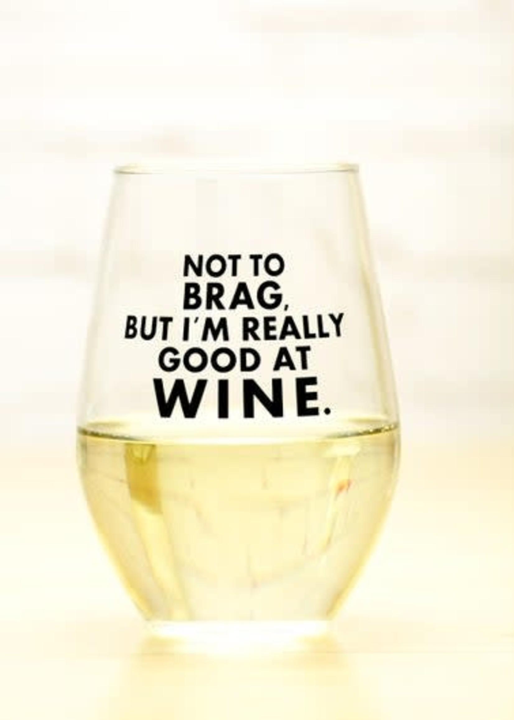 MERIWETHER MERIWETHER GOOD AT WINE - WINE GLASS