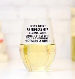MERIWETHER MERIWETHER EVERY GOOD FREIND - WINE GLASS