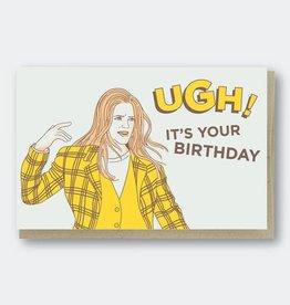 PIKE STREET PRESS CLUELESS, UGH IT'S YOUR BIRTHDAY CARD