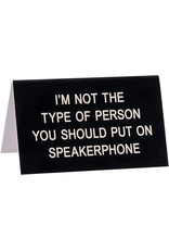 ABOUT FACE ABOUT FACE DESK SIGN SPEAKERPHONE