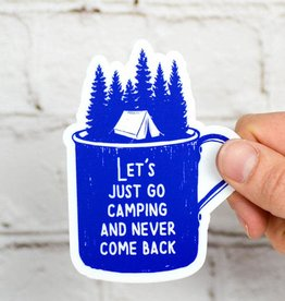 MERIWETHER LETS GO CAMPING AND NEVER COM BACK STICKER