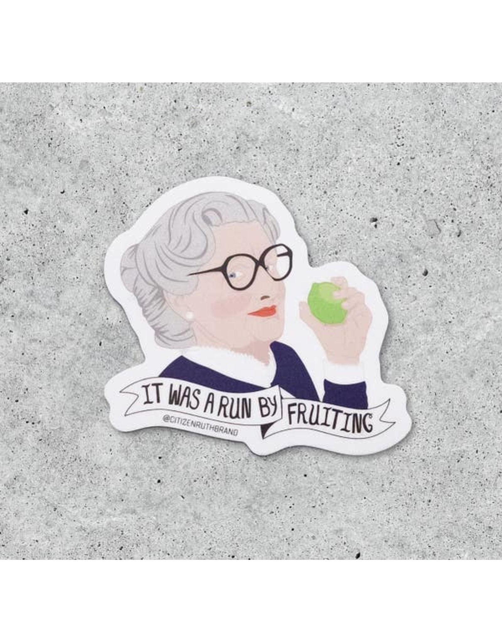 CITIZEN RUTH MRS DOUBTFIRE  DRIVE BY FRUITING STICKER