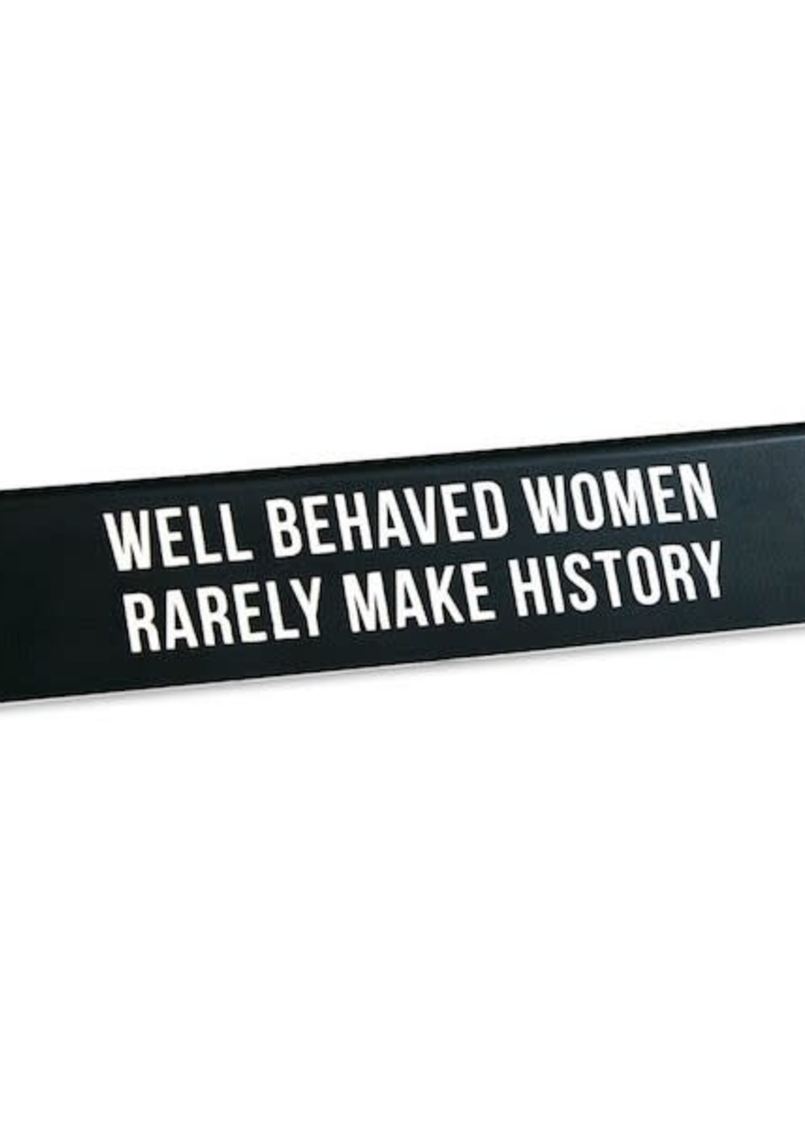 THE FOUND THE FOUND WELL BEHAVED WOMEN DESK SIGN