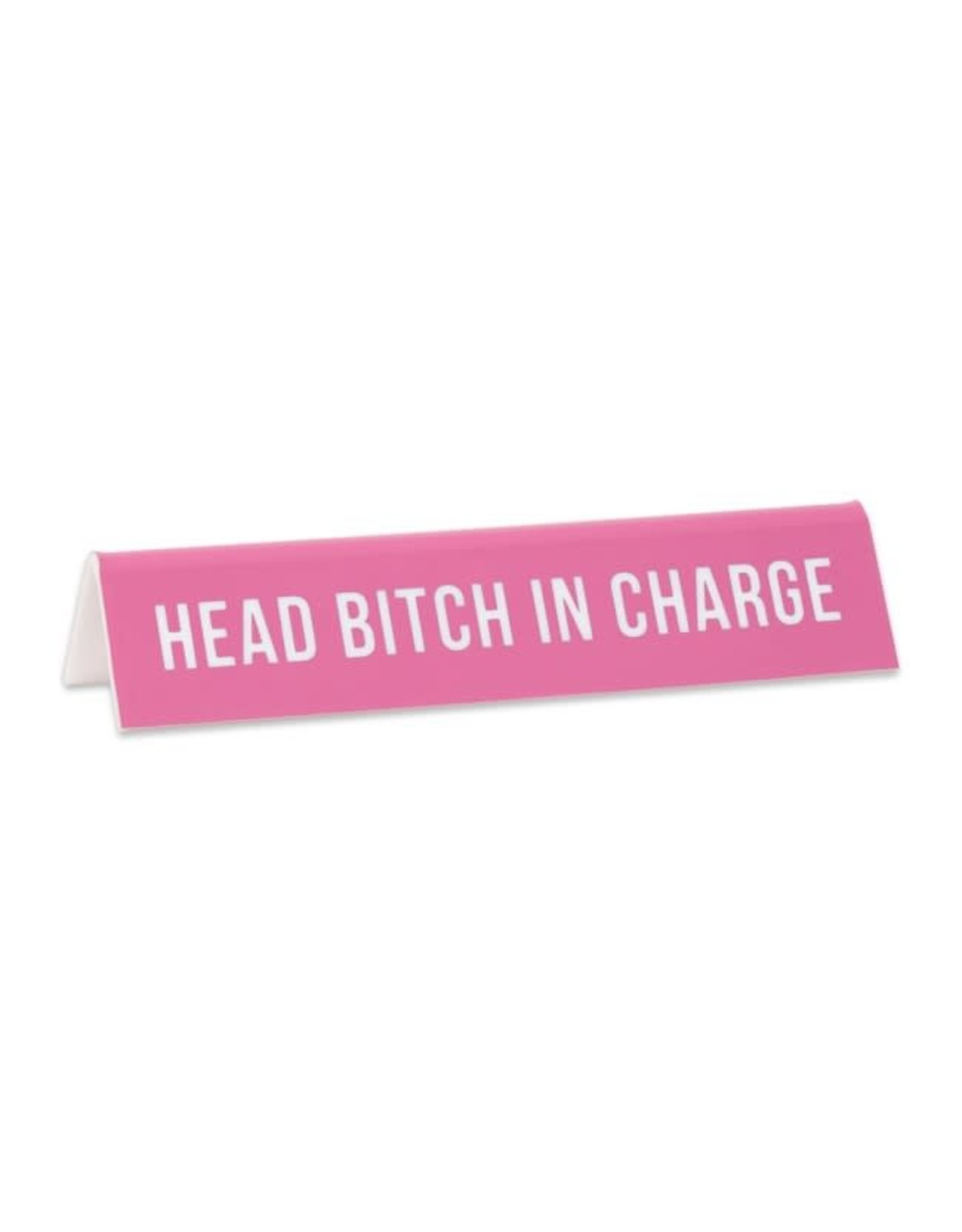 THE FOUND THE FOUND HEAD BITCH IN CHARGE DESK SIGN