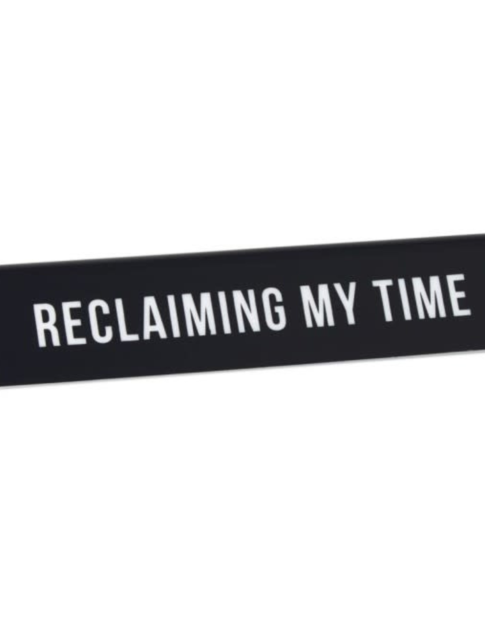 THE FOUND THE FOUND RECLAIMING MY TIME DESK SIGN