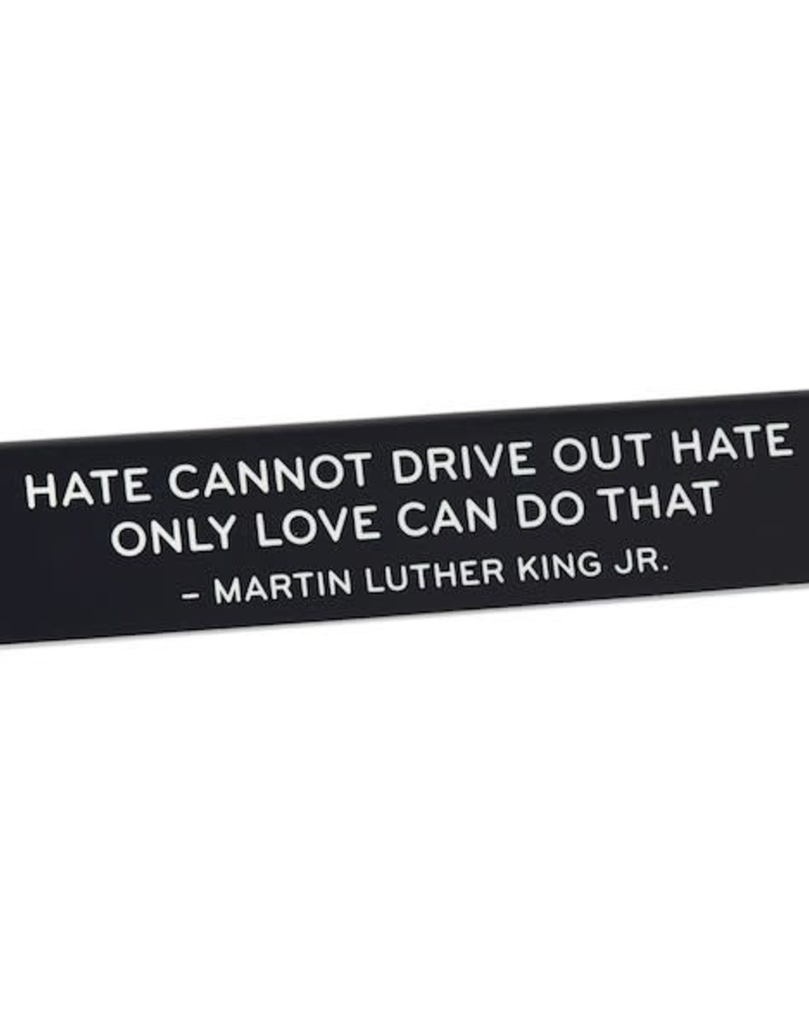 THE FOUND THE FOUND HATE CANNOT DRIVE OUT HATE DESK SIGN