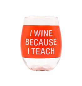ABOUT FACE ABOUT FACE I WINE BECAUSE I TEACH WINE GLASS