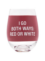 ABOUT FACE ABOUT FACE I GO BOTH WAYS WINE GLASS