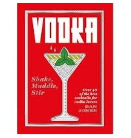 Chronicle Books VODKA  SHAKE  MUDDLE STIR