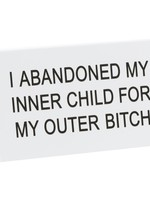 ABOUT FACE ABOUT FACE OUTER BITCH DESK SIGN