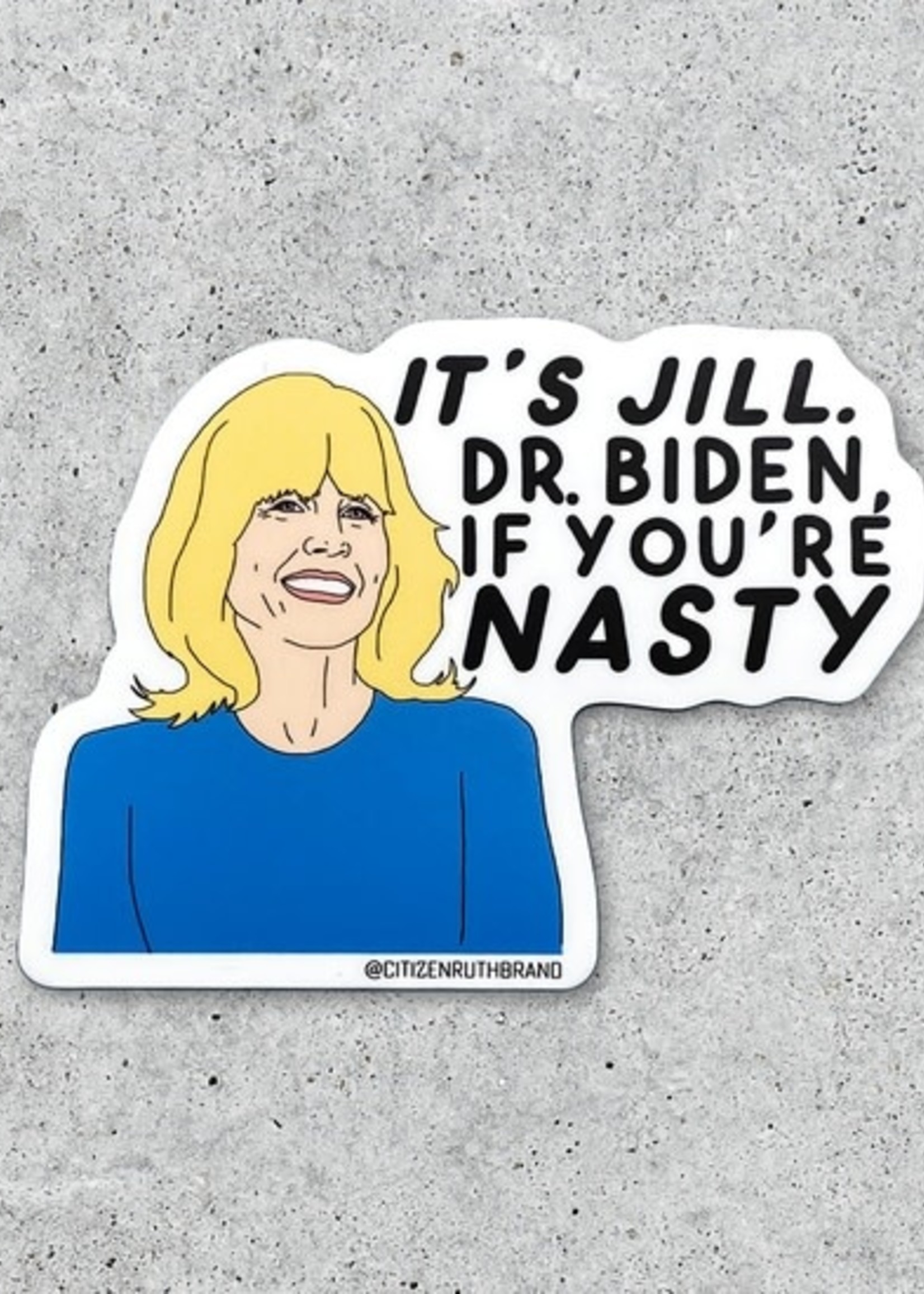CITIZEN RUTH CITIZEN RUTH DR JILL BIDEN STICKER