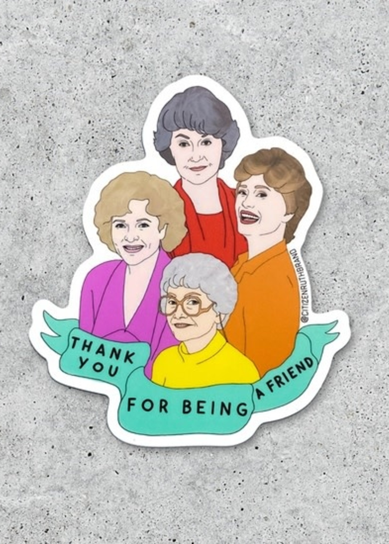 CITIZEN RUTH CITIZEN RUTH GOLDEN GIRLS BOLD STICKER
