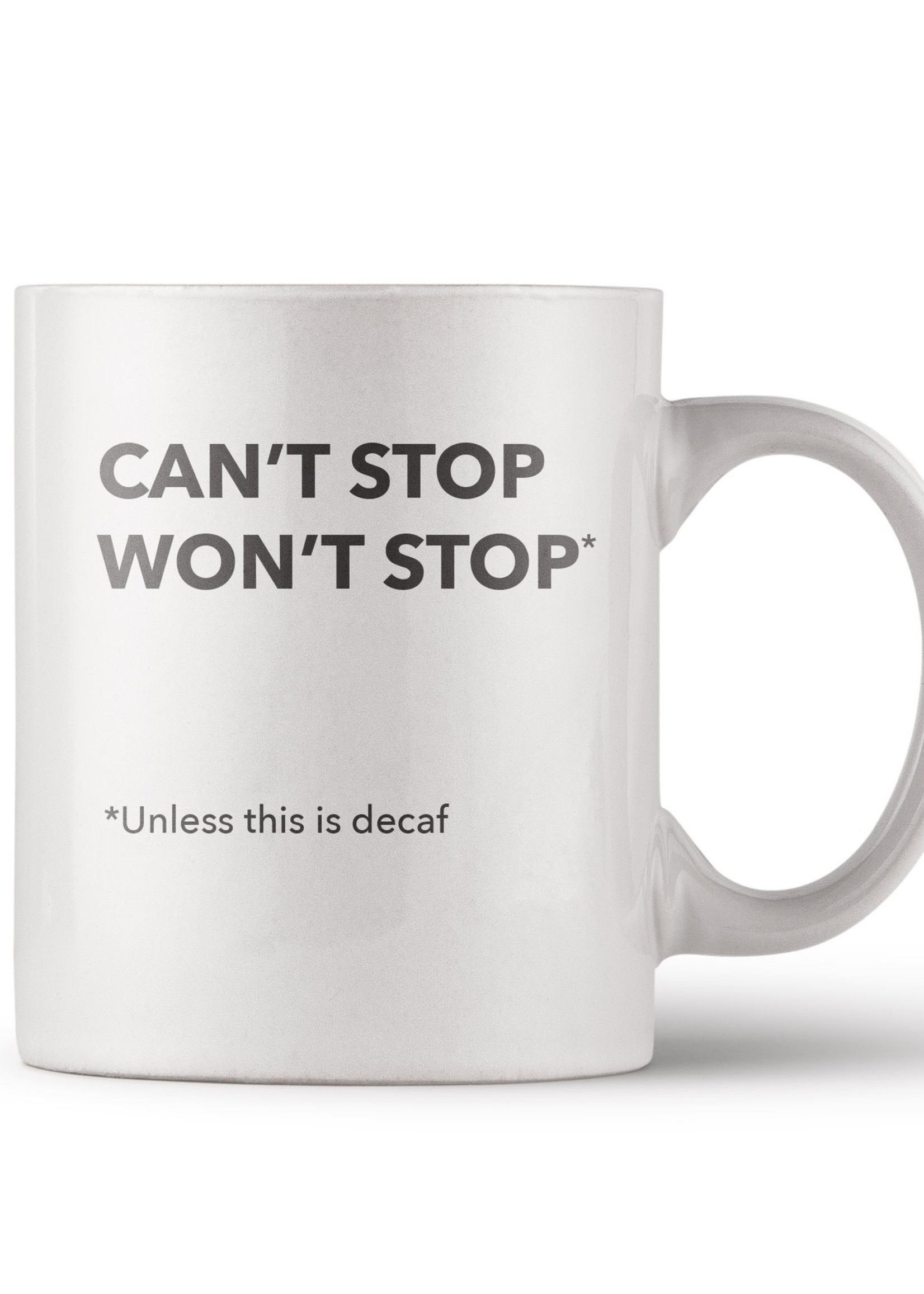 PRETTY ALRIGHT GOODS CAN'T STOP WON'T STOP MUG