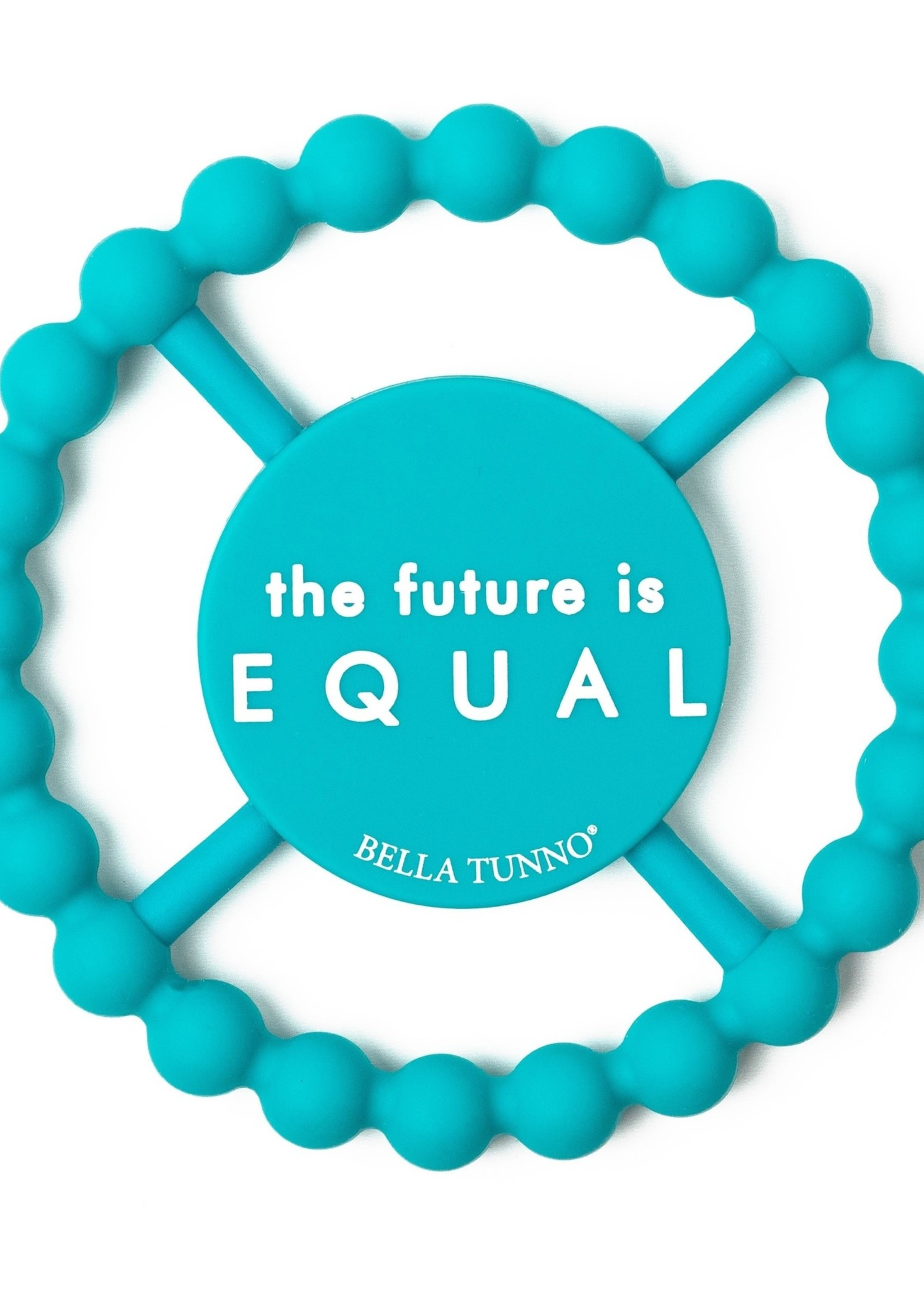 BELLA TUNNO BELLA TUNNO FUTURE IS EQUAL TEETHER