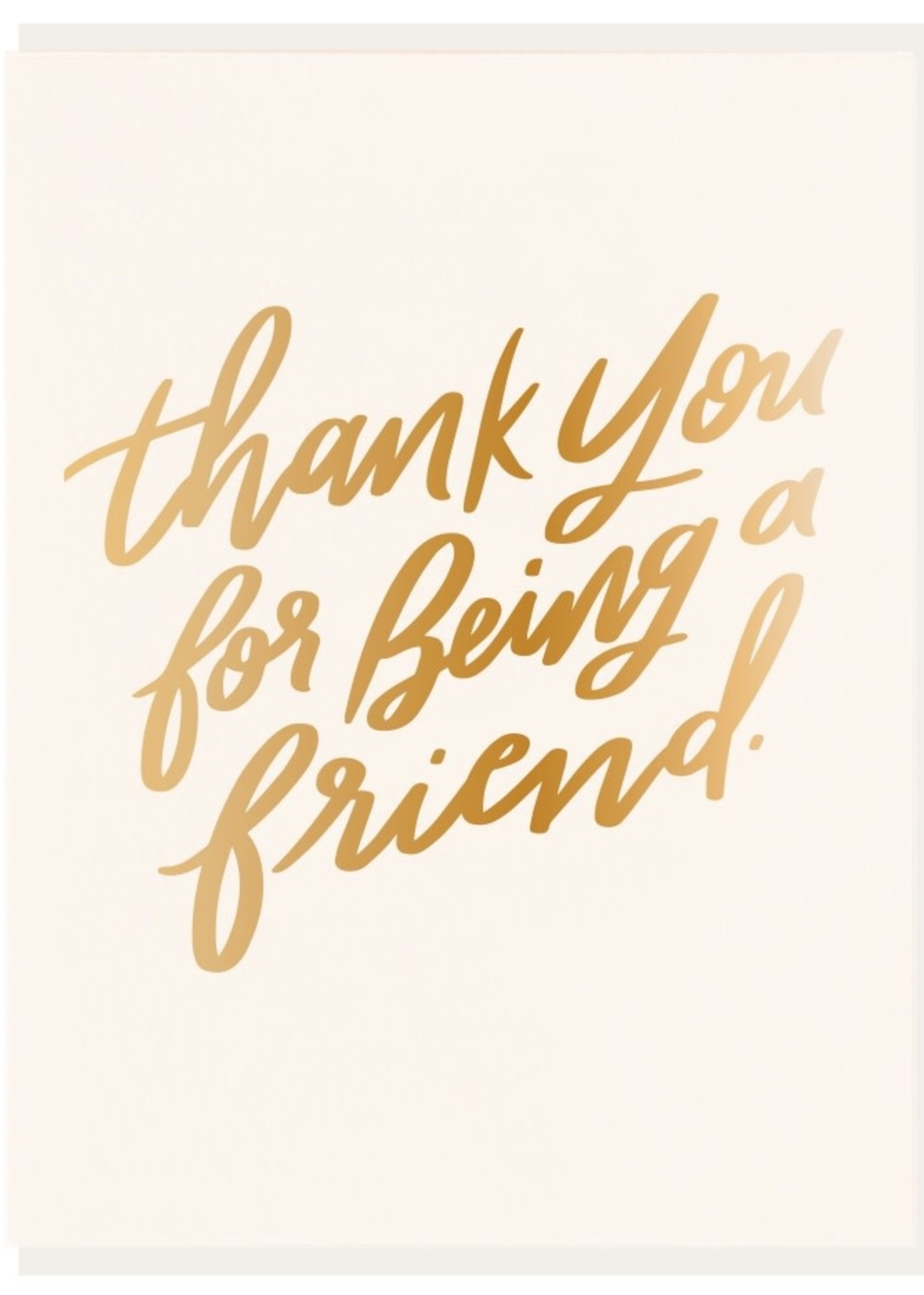 DAHLIA PRESS THANK YOU FOR BEING A FRIEND CARD