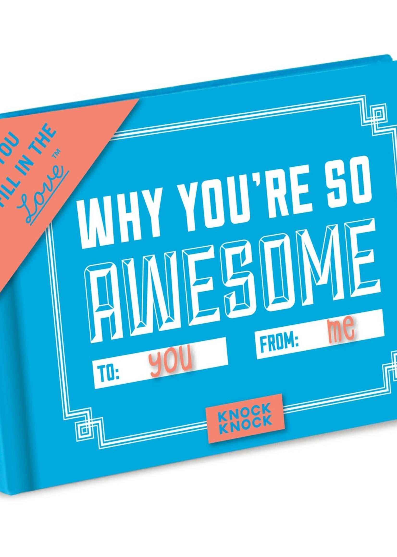 KNOCK KNOCK KNOCK KNOCK WHY YOU'RE SO AWESOME FILL IN THE LOVE GIFT BOOK