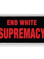 THE FOUND THE FOUND END WHITE SUPREMACY STICKER