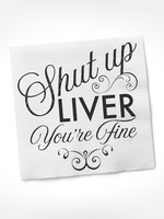 TWISTED WARES TWISTED SHUT UP LIVER YOU'RE FINE COCKTAIL NAPKINS
