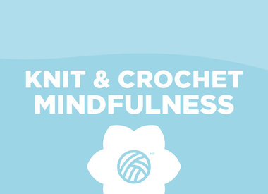 Guided Meditations for Knitting & Crocheting