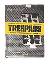 TASHEN TRESPASS A HISTORY OF UNCOMMISSIONED URBAN ART