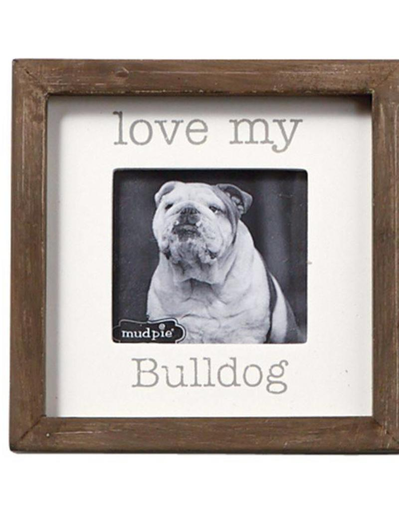 Mudpie LOVE MY BULLDOG SMALL WOOD PICTURE FRAME